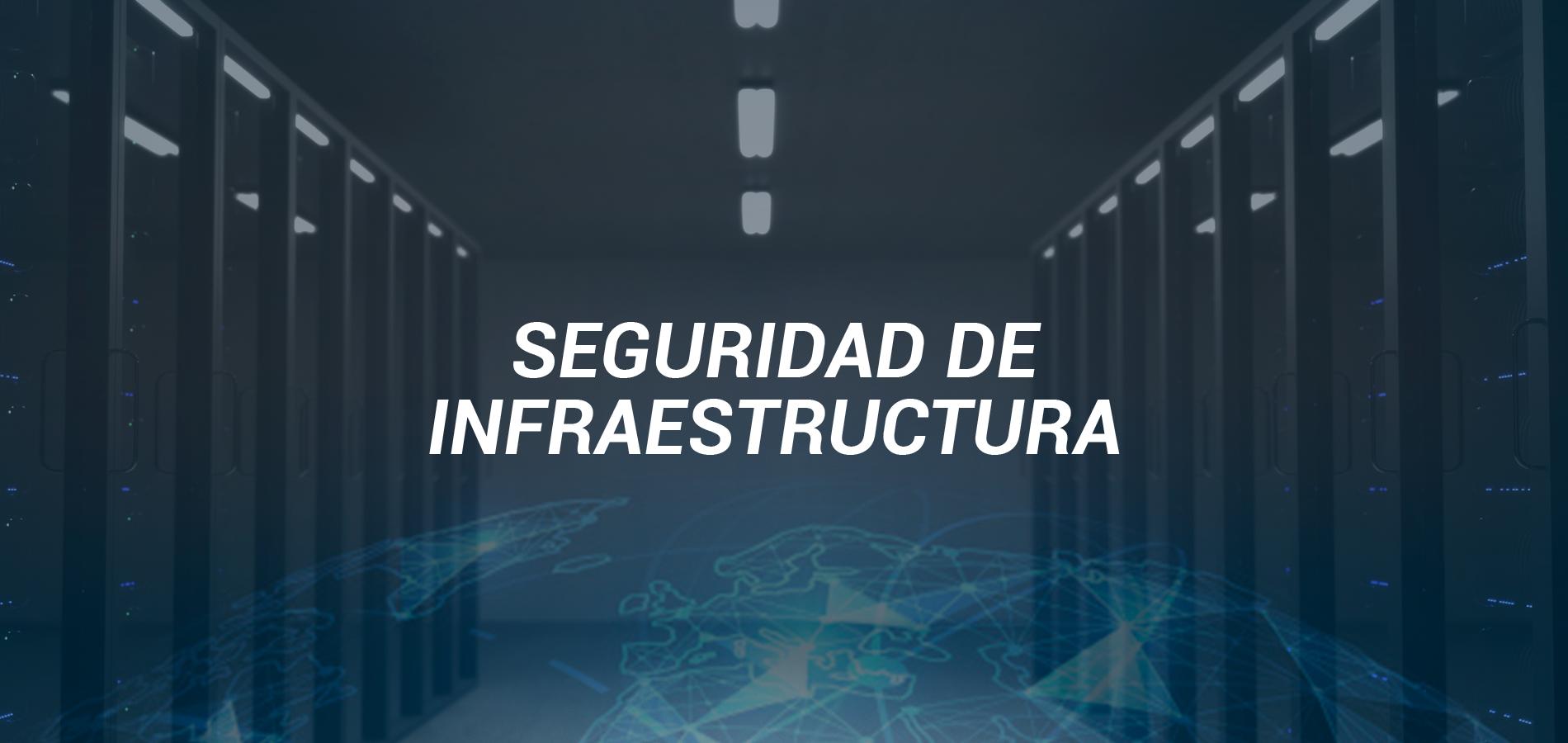 seguridad infraestructura
